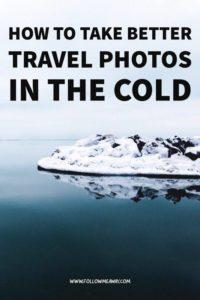 How To Take Better Travel Photos In The Cold | Beginner Travel Photography Tips | Best Travel Photography Classes | How to take awesome travel photos | How to easily improve your travel photography