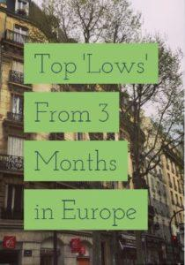 """Top """"Lows"""" From 3 Months In Europe"""