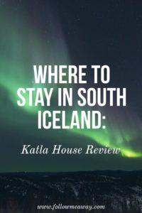 Where To Stay In South Iceland: Katla House Review | Where To Stay In Iceland | Best Places To Stay in Iceland | Cheap Hotels Iceland | How To Visit Iceland | Follow Me Away Travel Blog