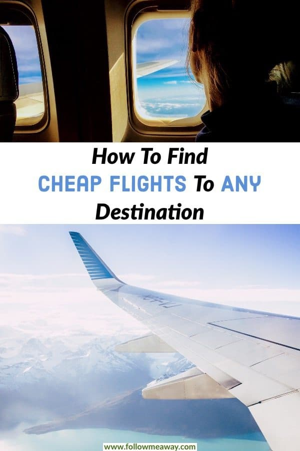7 Easy Ways To Find Cheap Flights To Anywhere - Follow Me Away