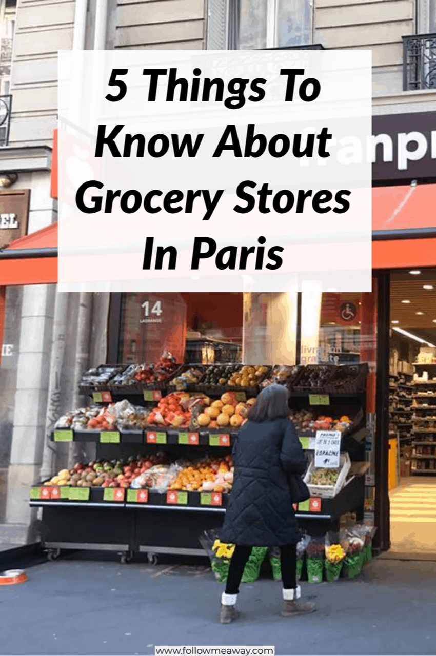 5 Things To Know About Grocery Stores In Paris | How to travel Paris on a budget | Paris travel tips | Supermarkets in Paris | how to save money in Paris | food in Paris