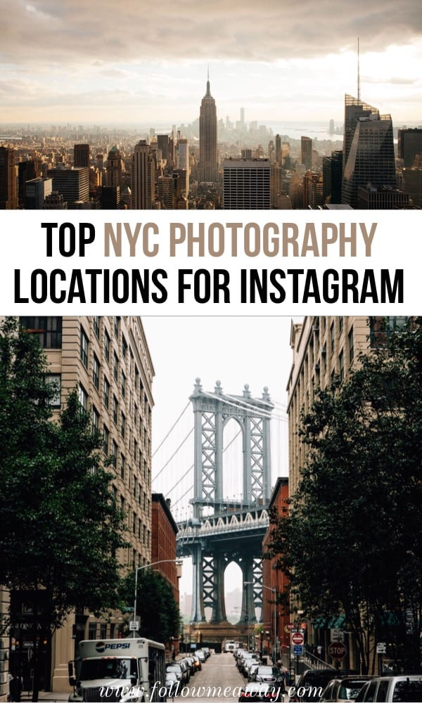 Top NYC photography locations for Instagram | Photography spots in New York City for Instagram | Instagram locations in NYC | how to photograph NYC | NYC travel tips