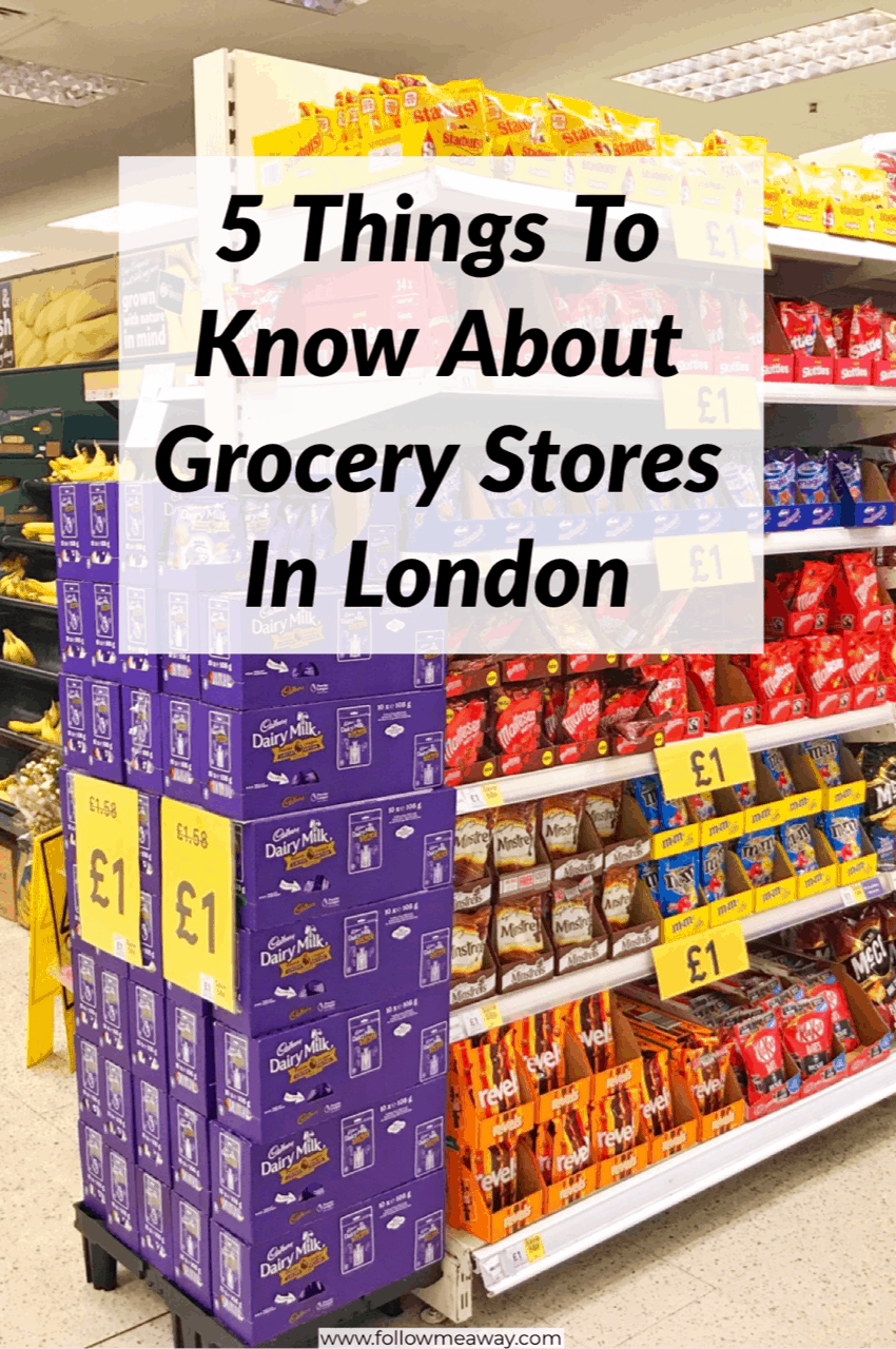 5 Things To Know About London Grocery Stores | Best london travel tips | london for first timers | how to visit london on a budget | how to save money in London | supermarkets in london | budget travel in London