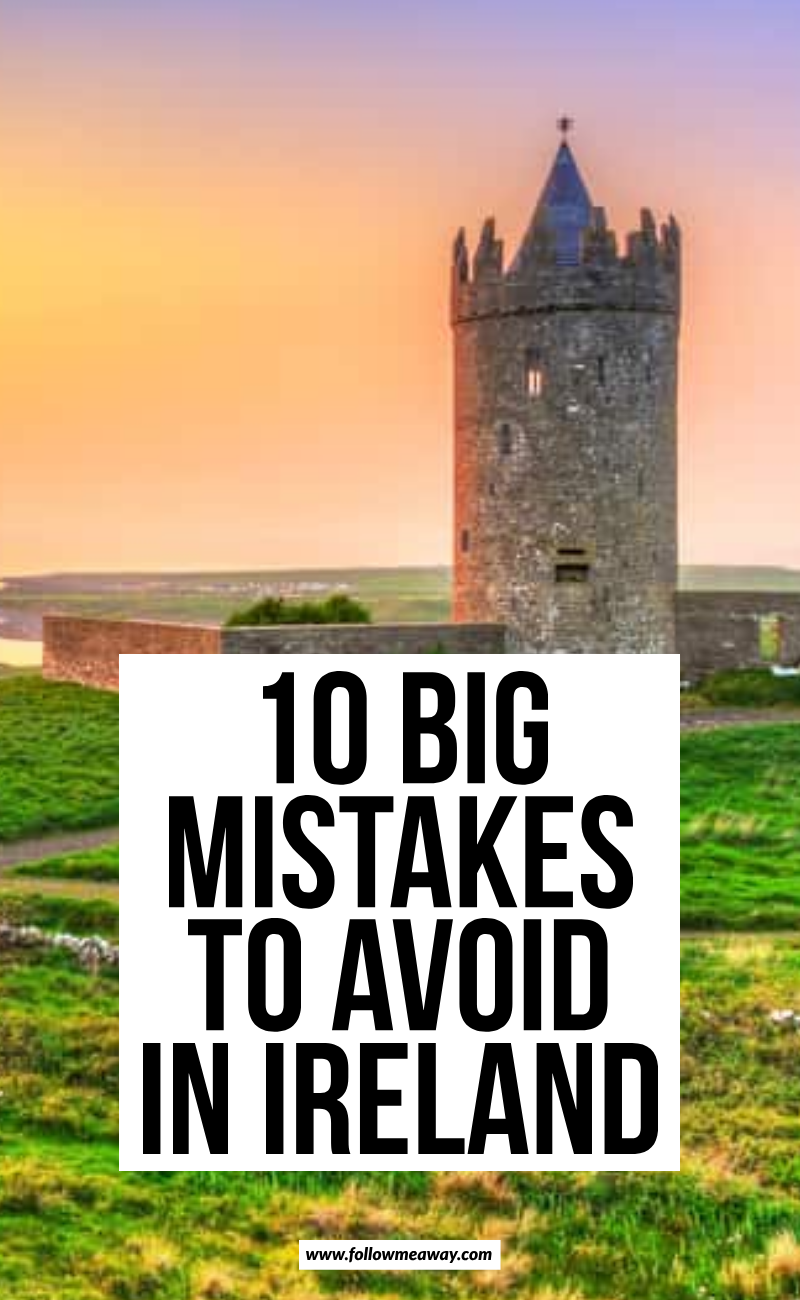 10 Big Mistakes To Avoid In Ireland | Top tips for Ireland Travel | bucket list locations for ireland | prettiest places in ireland | cutest locations in ireland | whimsical locations in ireland | where to stay in ireland | how to visit Ireland | cutest places to see in ireland | where to stay in ireland | things to avoid in ireland | Ireland itinerary tips | Best things to do in Ireland | What to know when planning a trip to Ireland | planning a trip to Ireland | Big mistakes to avoid when traveling to Ireland #ireland #dublin #irish #traveltips #travelguide