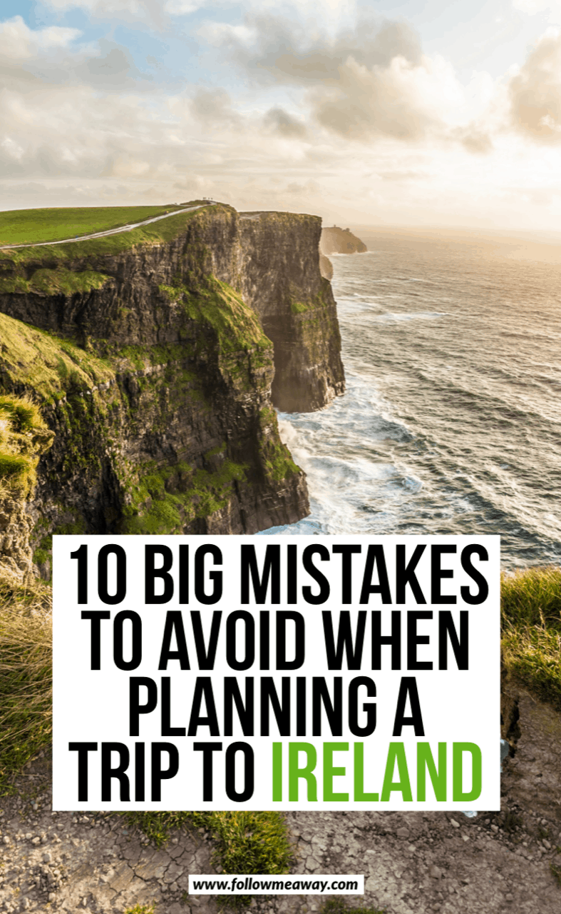 10 big mistakes to avoid when planning a trip to ireland