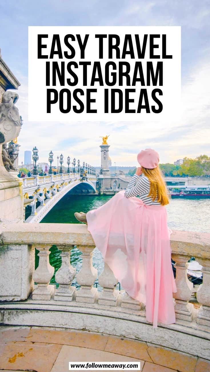 Easy Travel Instagram Pose Ideas | Easy photo ideas for Instagram | how to take better travel photos of yourself | travel photography tips and posing ideas | paris photography locations and tips | posing tips for Instagram photos
