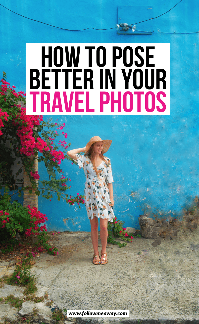How to pose better in your travel photos