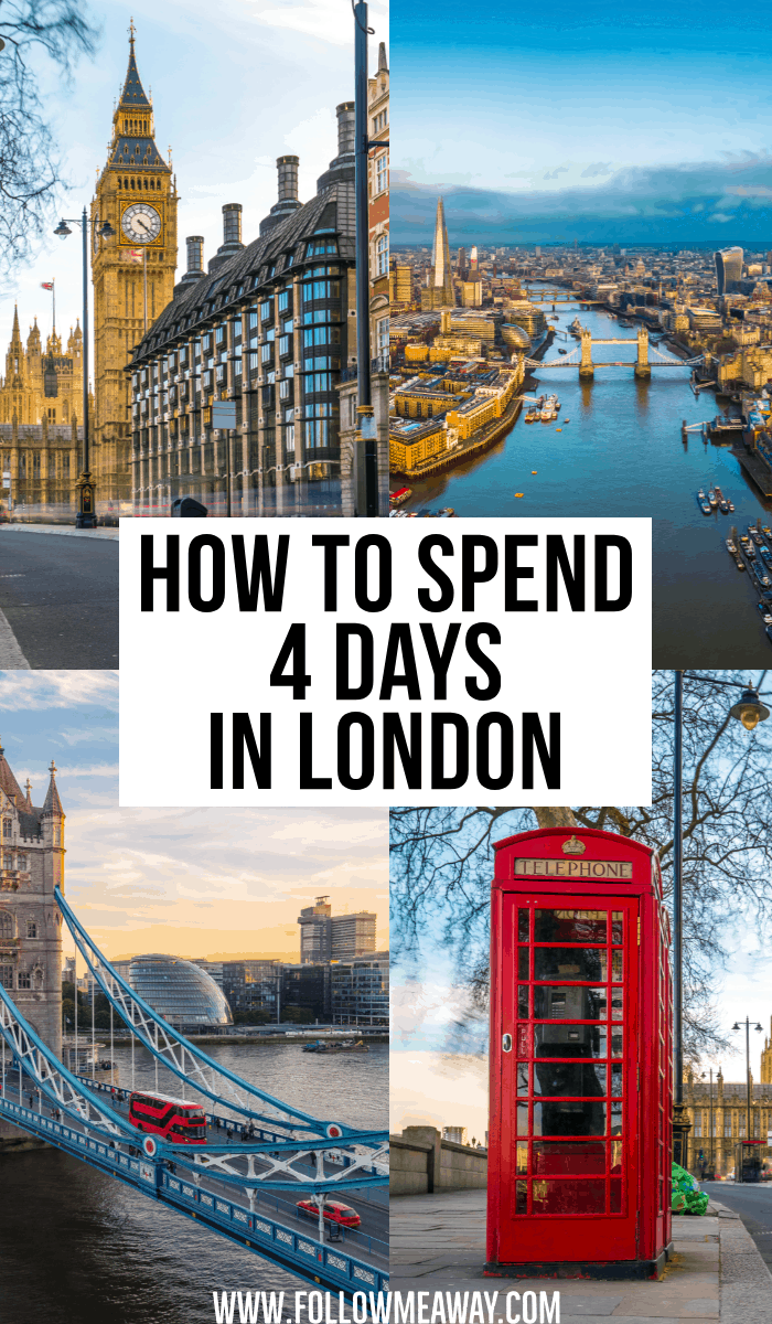 how to spend 4 days in london