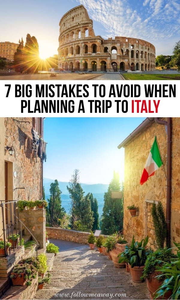 7 Big Mistakes To Avoid When Planning A Trip To Italy | How to plan travel to Italy | Italy travel tips | best things to do in Italy on your Italy itinerary | what to avoid doing in Italy | how to travel to Italy | what to do in Italy