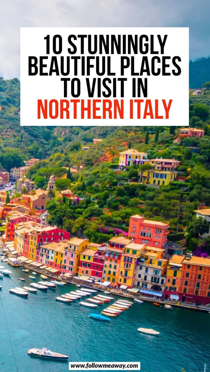 10 Stunningly Beautiful Places You Must Visit In Northern Italy | Portofino Italy | Best things to see in Italy | Italy travel tips | where to go in Northern Italy on your Italy itinerary | Italy travel tips