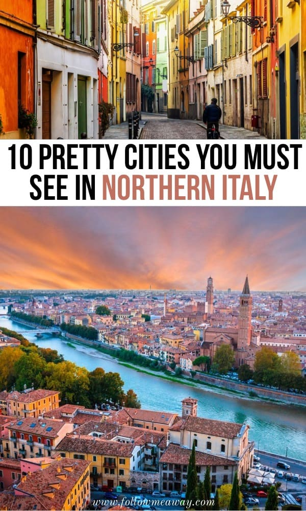 10 Pretty cities you must see in Northern Italy | Best cities in Italy | pretty towns in Italy | best places in Italy in the north | Northern Italy travel tips | Italy itinerary