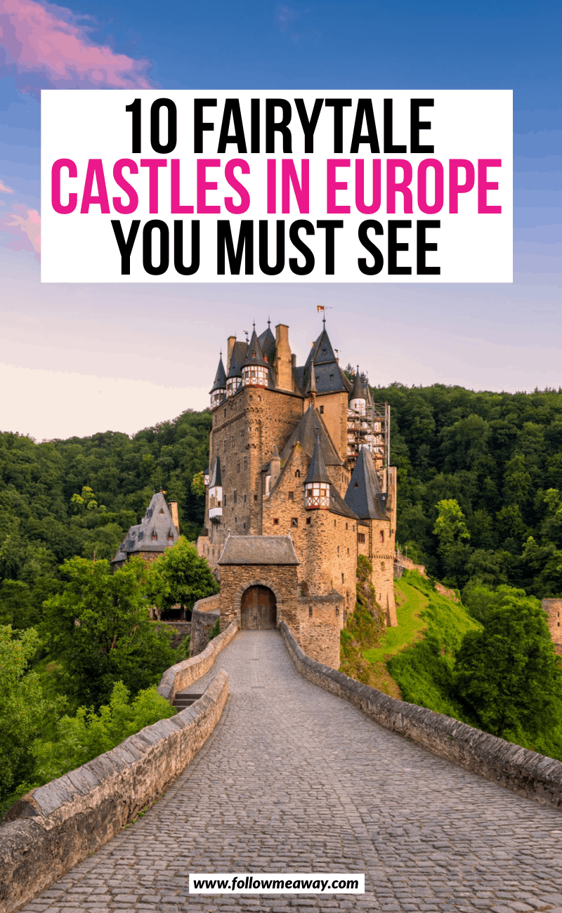 10 Fairytale Castles In Europe You Must See