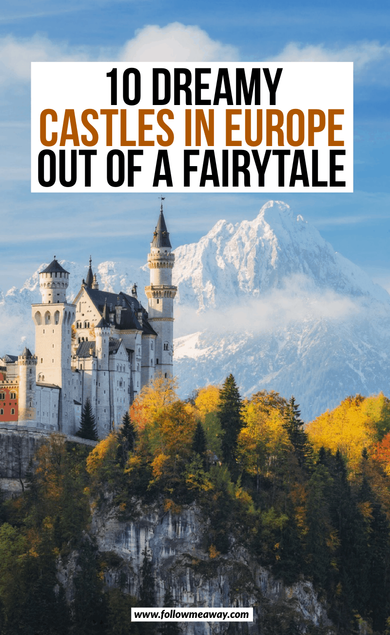 10 Dreamy Castles In Europe Out Of A Fairytale