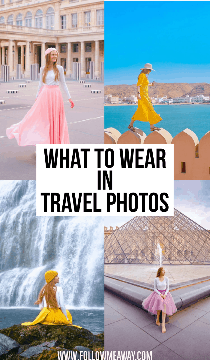 Exactly what to wear in Travel photos