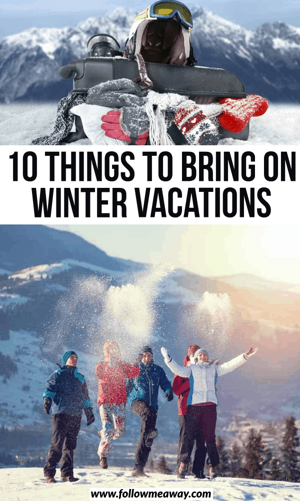 10 things to bring on winter vacations