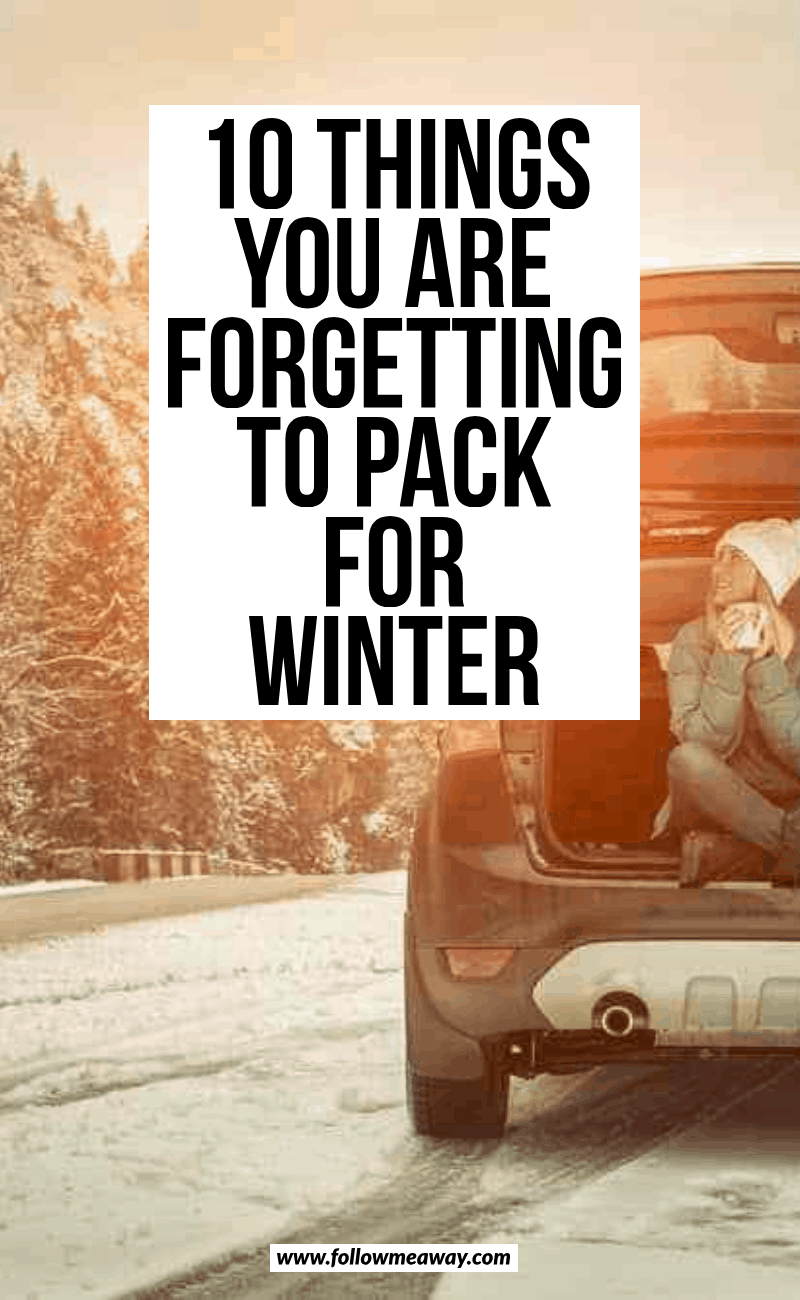 10 things you are forgetting to pack for winter
