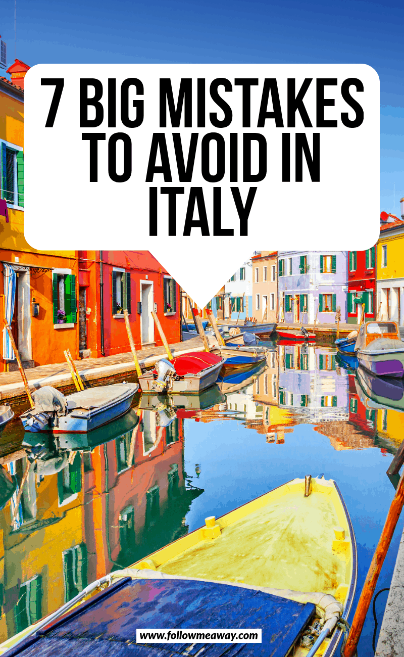 7 big mistakes to avoid in italy (4)