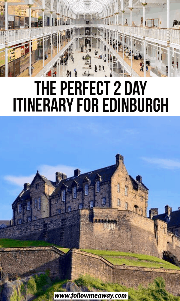 the perfect 2 day intinerary for edinburgh