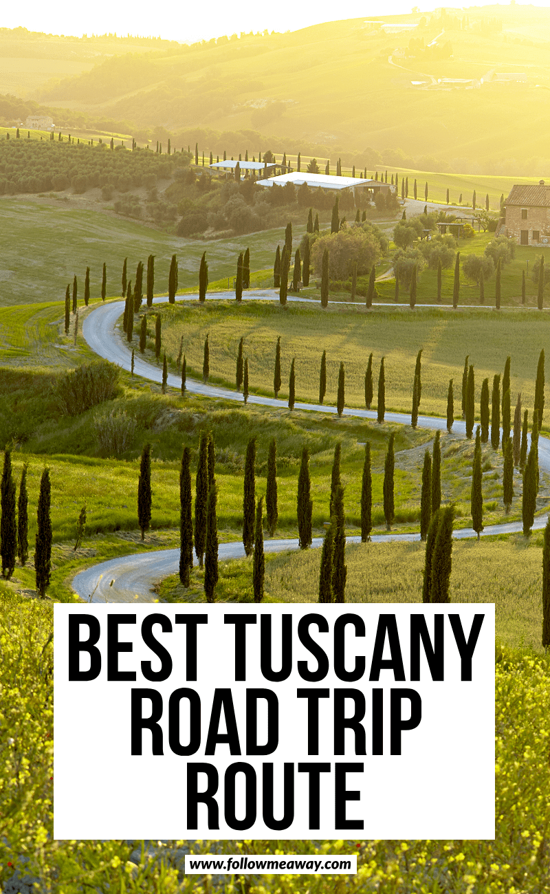 best tuscany road trip route