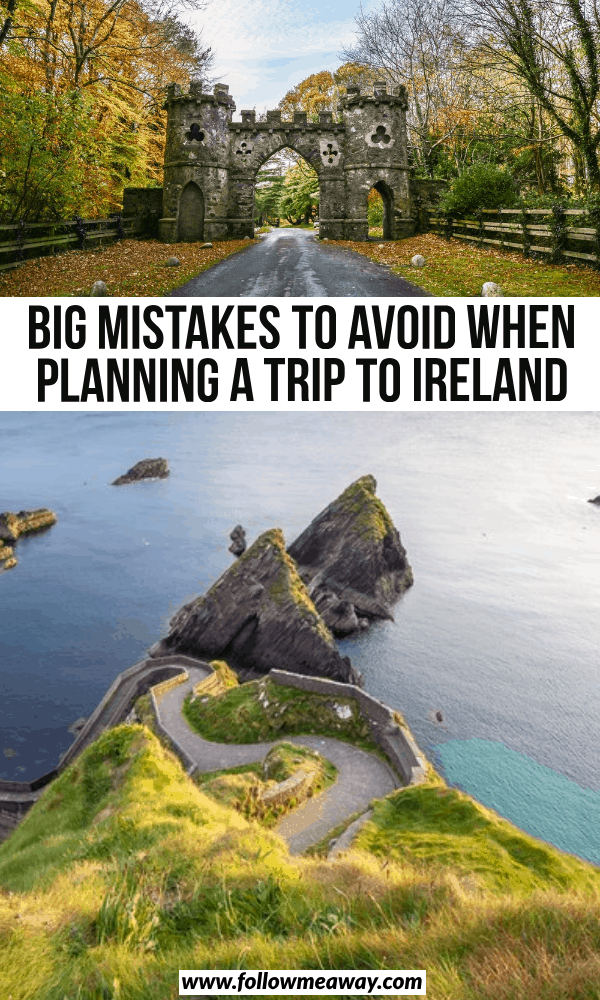 big mistakes to avoid when planning a trip to ireland