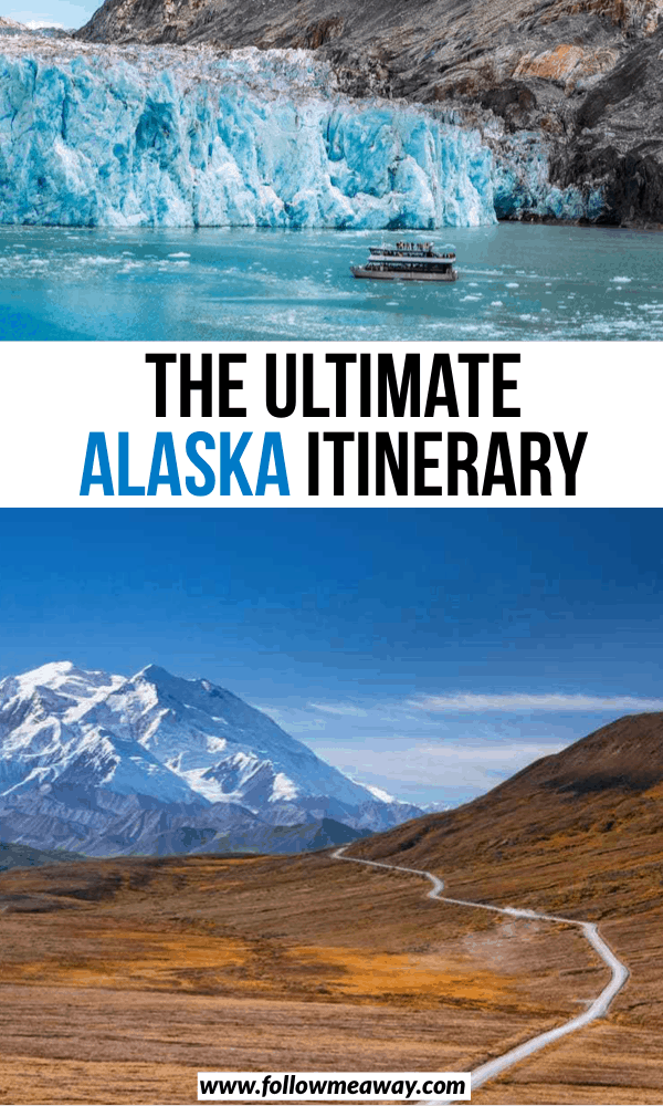 the ultimate alaska itinerary
