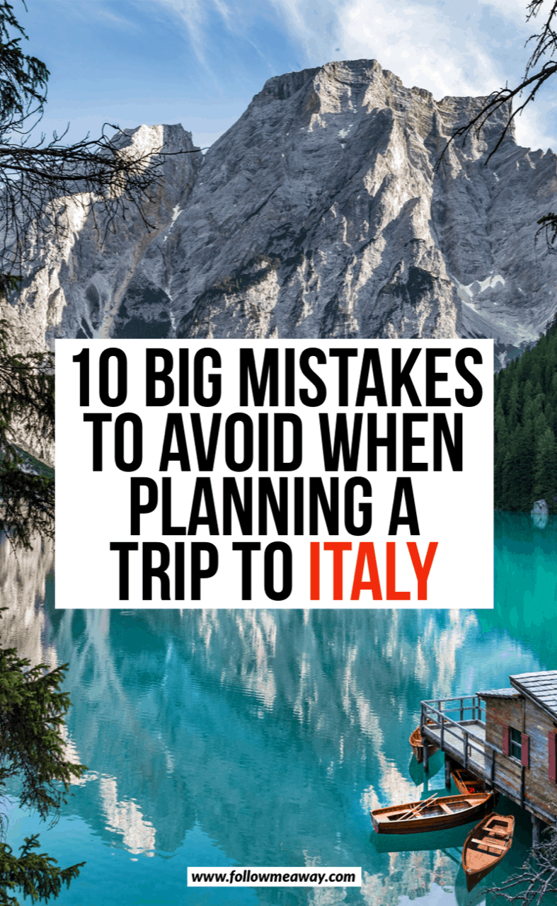 10 big mistakes to avoid when planning a trip to italy