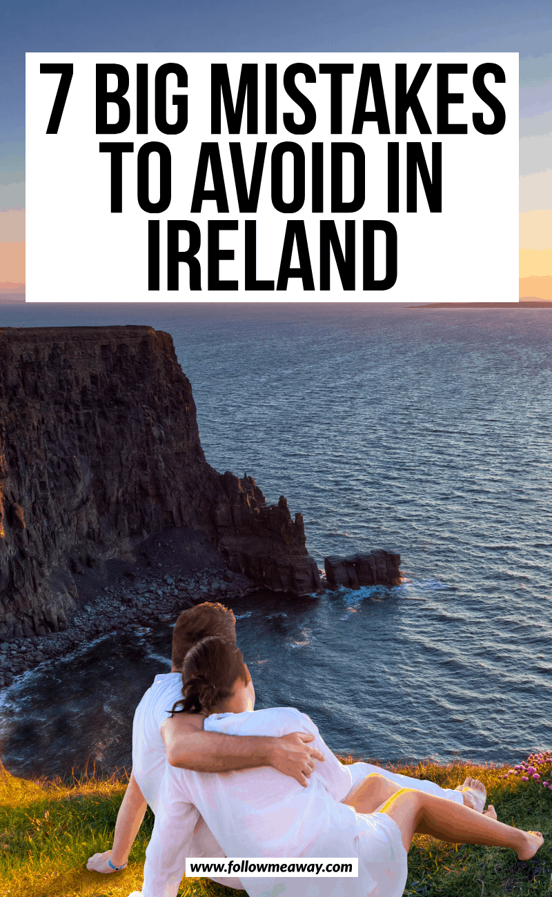 7 big mistakes to avoid in ireland