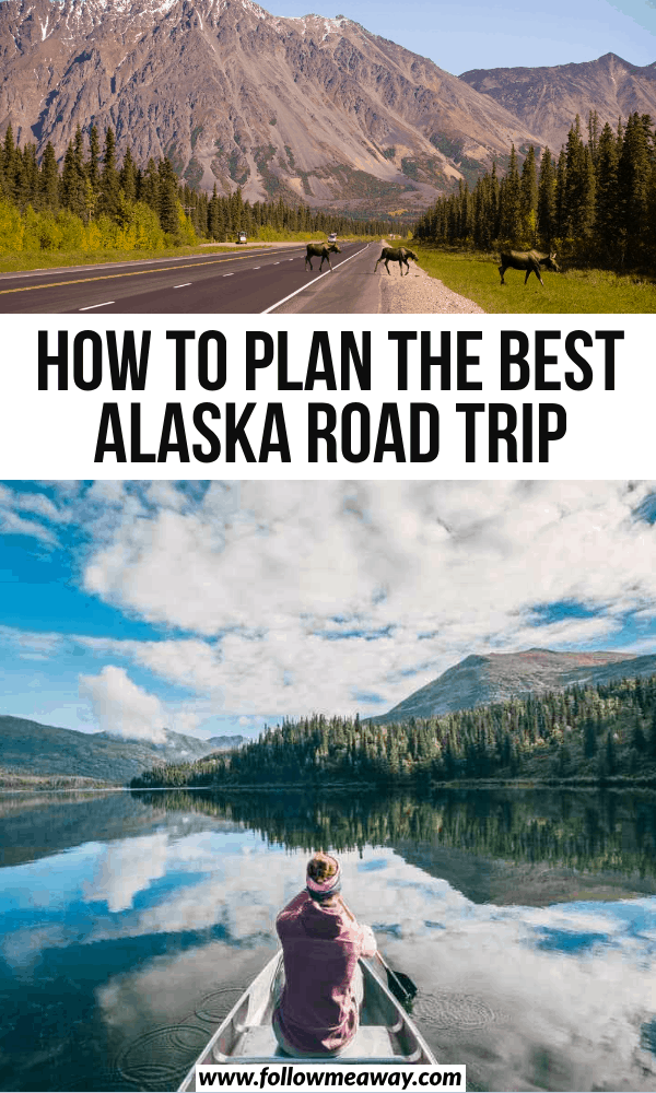 how to plan the best alaska road trip