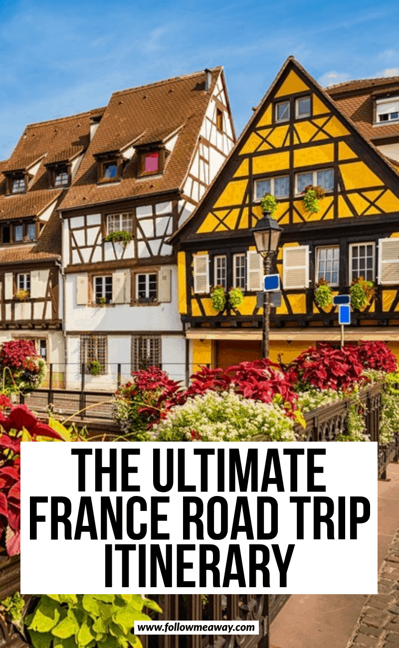 the ultimate france road trip itinerary