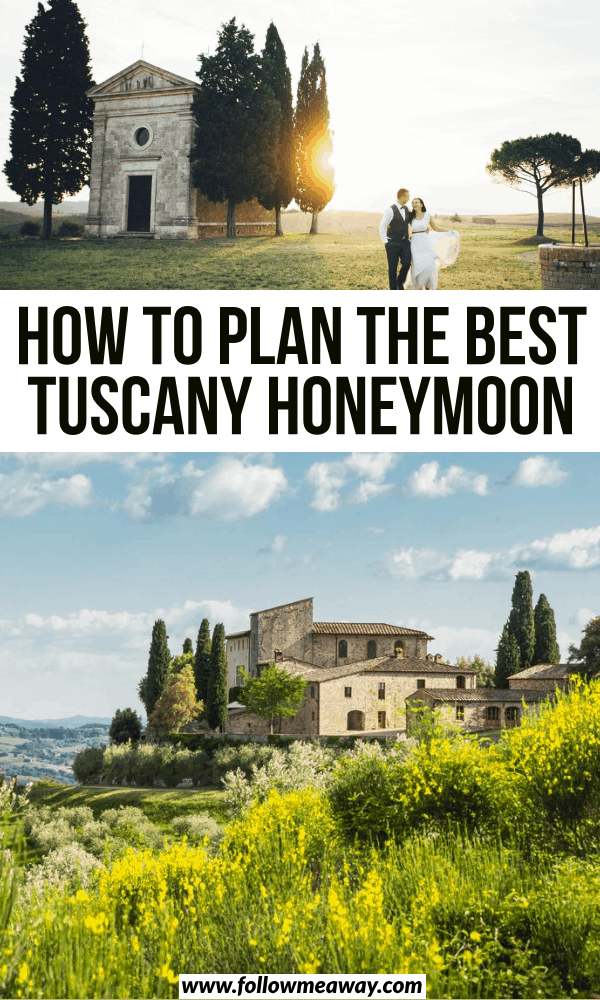 how to plan the best tuscany honeymoon