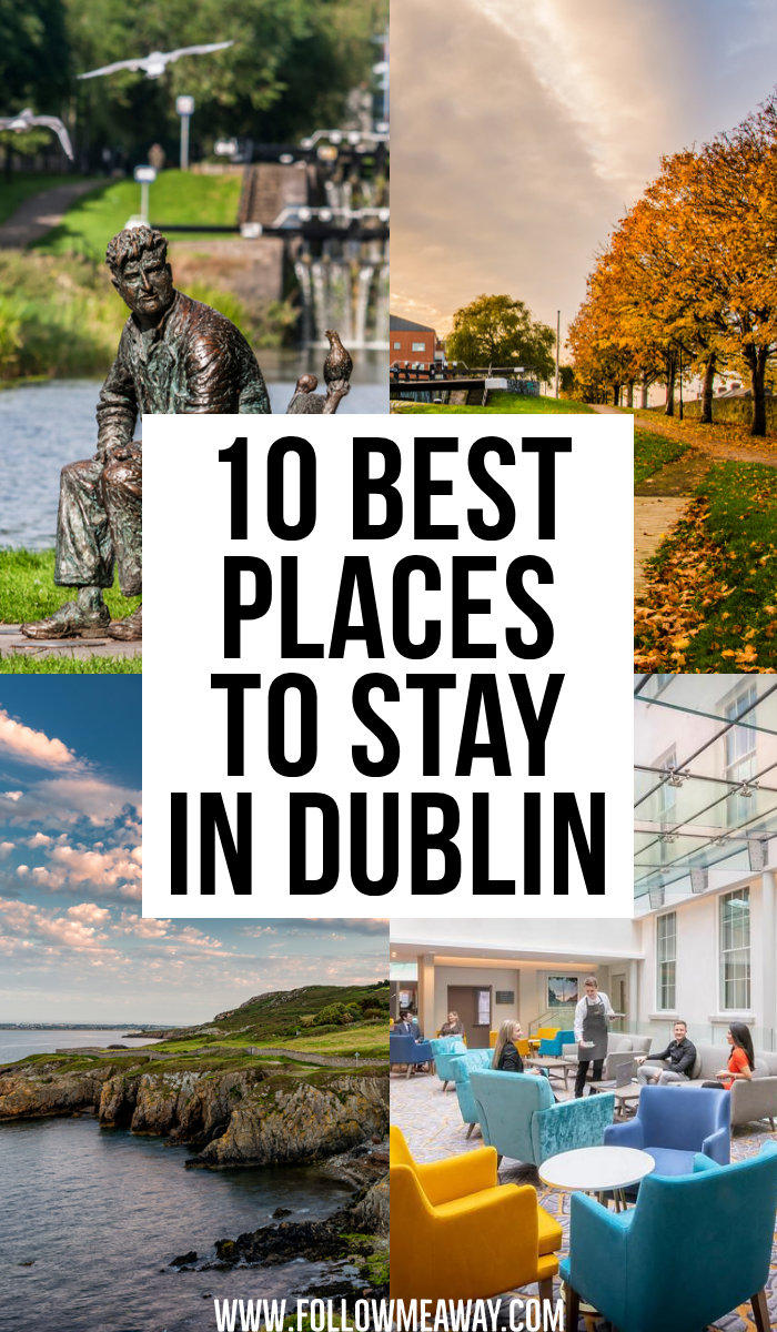 10 Best Places To Stay In Dublin | prettiest places to see in dublin | cutest areas to stay in dublin | bucket list locations in dublin | best hotels in dublin | prettiest airbnbs in dublin | must see towns in dublin | cutest small towns in dublin | travel tips for your dublin vacation #traveltips #dublin